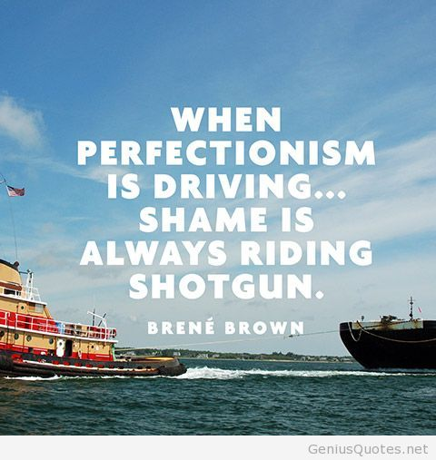 Perfectionism-is-driving-quote-by-Brene-Brown